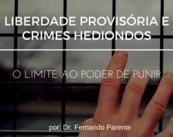 Liberdade provisória e crimes hediondos - limite ao poder de punir